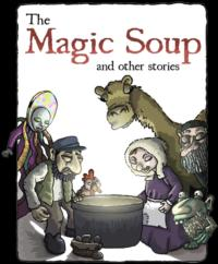 THE MAGIC SOUP AND OTHER STORIES to Play Sandglass Theatre, 2/2