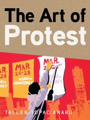 Restless Books Releases THE ART OF PROTEST by Taller Tupac Amaru