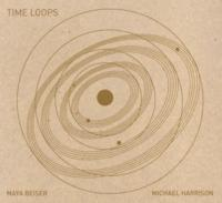 Maya Beiser and Michael Harrison Team for TIME LOOPS Album, Set for 10/30 Release
