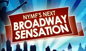 Grand Finalists Announced for NYMF's 2013 NEXT BROADWAY SENSATION