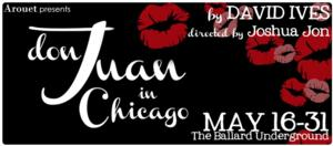 Arouet Presents DON JUAN IN CHICAGO Tonight