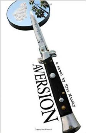 Eric Monsky Releases First Novel: AVERSION