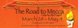 Miners Alley Playhouse to Stage THE ROAD TO MECCA, 3/28-5/4