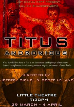 Shakespeare's TITUS ANDRONICUS for UCT DRAMA in April 2014