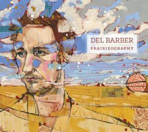 DEL BARBER Set to Release 'Prairieography' 4/15