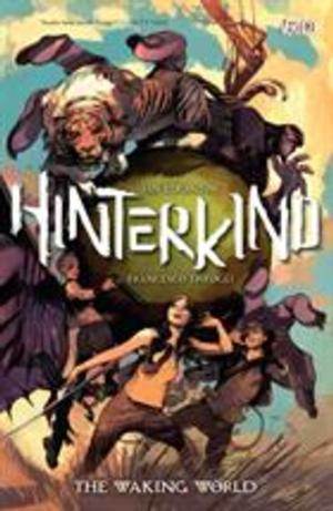 Vertigo Presents HINTERKIND VOL. 1: THE WAKING WORLD by Ian Edginton Today
