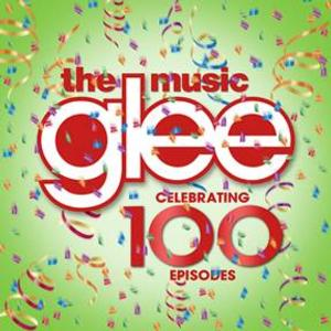 GLEE: THE MUSIC CELEBRATING 100 EPISODES Set for 3/25 Release