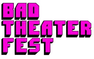 Third Annual Bad Theater Fest Begins 10/17