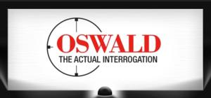Regional Premiere of OSWALD: THE ACTUAL INTERROGATION Stars Ben Williams, Ed Dixon & More Today