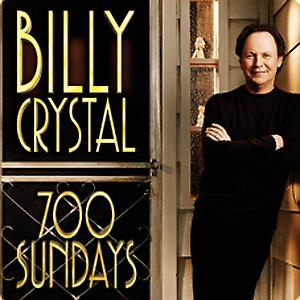 Billy Crystal's Pre-Broadway Engagement of 700 SUNDAYS Opens Tonight at State Theatre