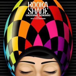 Booka Shade Releases 'Crossing Broders' ft Fritz Kalkbrenner via Embassy One