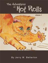 Jerry W. Betterton Releases THE ADVENTURES OF HOT ROLLS