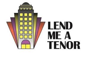 LEND ME A TENOR to Play Theatre Harrisburg, 2/8-23