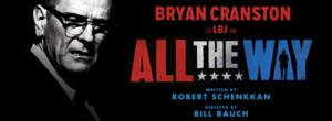 ALL THE WAY with Bryan Cranston Begins Performances on Broadway Today