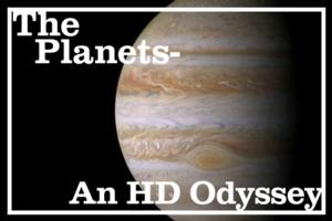 CSO Presents THE PLANETS - An HD Odyssey and a Unique Space Exhibit, 4/26