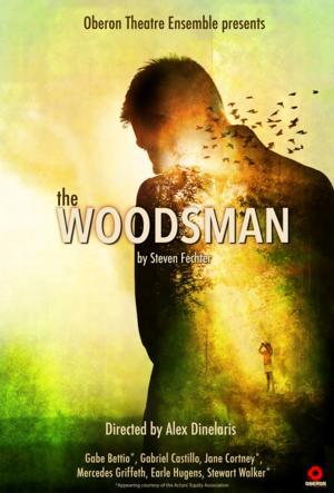 Oberon Theatre Ensemble to Present New York Premiere of THE WOODSMAN, Begin. 4/18