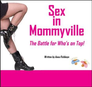 Anthony LaCuira and More to Join Anna Fishbeyn in SEX IN MOMMYVILLE Reading, 2/20-21