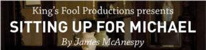 Kings Fool Productions to Present Two New Plays by James McAnespy, April 8-27