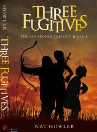 Nat Howler Debuts Fantasy Series THREE FUGITIVES