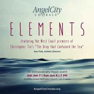 Angel City Chorale Presents ELEMENTS, Featuring Grammy Winning Christopher Tin, 6/7-8