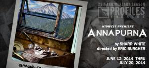 Profiles Theatre Announces the Midwest Premiere of ANNAPURNA by Sharr White, 6/6-20
