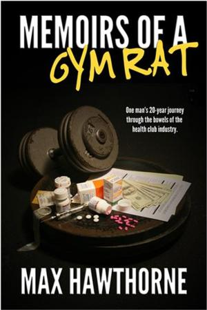 MEMOIRS OF A GYM RAT Exposes Fitness Club Industry's Dirty Laundry