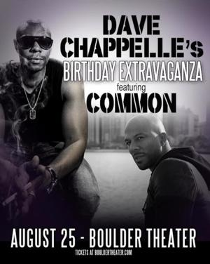 DAVE CHAPPELLE'S BIRTHDAY EXTRAVAGANZA FEATURING COMMON Comes to the Boulder Theater, 8/25