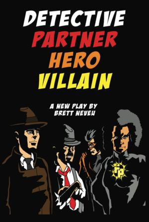 A Theatre Connection & SkyPilot Theatre to Present DETECTIVE PARTNER HERO VILLAIN, 4/18-5/24