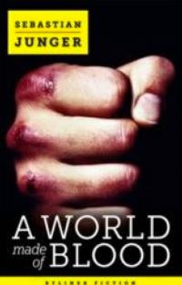Sebastian Junger's New eBook A WORLD MADE OF BLOOD Now Available