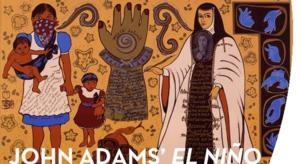 University of Cincinnati - CCM American Voices Concert Series to Present John Adams' EL NINO, 3/2