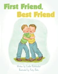 FIRST FRIEND, BEST FRIEND Illustrated Book by Leslie Rohrbacker is Released