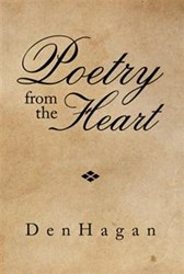 DenHagan Shares POETRY FROM THE HEART