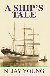 N. Jay Young Releases WWII Maritime Adventure, 'A Ship's Tale'