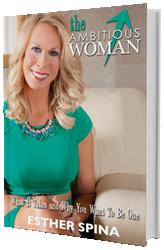 Esther Spina Launches THE AMBITIOUS WOMAN, Today