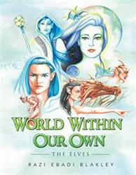 Razi Ebadi Blakley Releases WORLD WITHIN OUR OWN