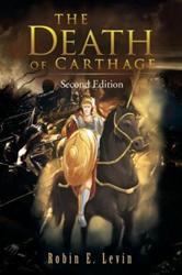 Robin E. Levin Releases THE DEATH OF CARTHAGE