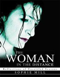 Sophie Mill Tells Her Story in THE WOMAN IN THE DISTANCE