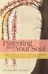 New Book from Jeanmarie Wilson Encourages Soulful Parenting