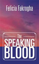 Felicia Fakrogha Releases 'The Speaking Blood'
