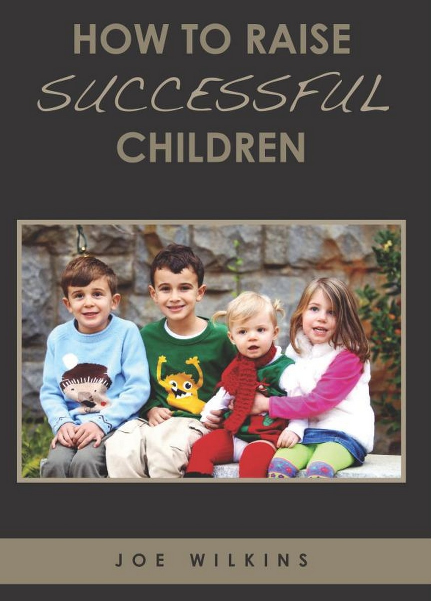 Parenting Book, 'How To Raise Successful Children' Addresses Raising Successful Children in a Modern Society
