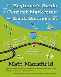 Matt Mansfield Releases 'The Beginner's Guide to Content Marketing for Small Businesses'