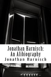 Etica Press Ltd Releases Jonathan Harnisch: An Alibiography