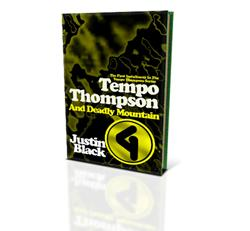 Justin Black Releases TEMPO THOMPSON AND DEADLY MOUNTAIN