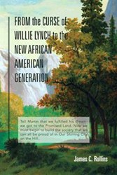 James C. Rollins Releases 'From the Curse of Willie Lynch to the New African American Generation'