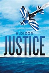 H. Dixon Releases Action Thriller, JUSTICE