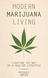 MODERN MARIJUANA LIVING Book to be Released, Today