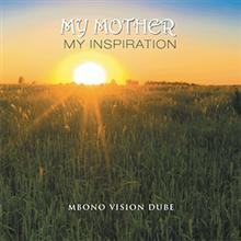New Novel MY MOTHER MY INSPIRATION is Released