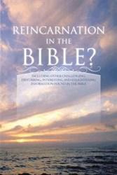 Dan Carlton Ponders REINCARNATION IN THE BIBLE?