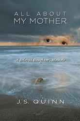 SBPRA Releases 'All About My Mother', by J.S. Quinn