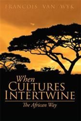 'When Cultures Intertwine – The African Way' is Released